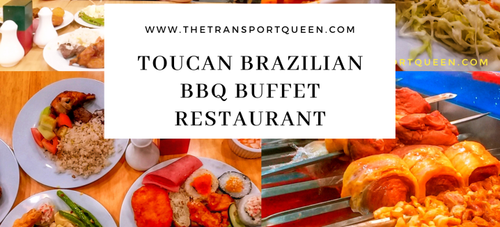 MUST TRY – Toucan Brazilian Barbeque Buffet Restaurant – The Transport Queen