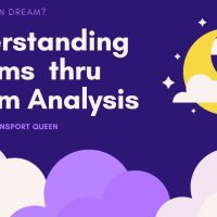 DREAM THERAPY - Understanding Dreams and its Meaning  - The Transport Queen